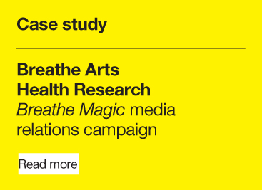 Breathe Arts  Health Research Breathe Magic media  relations campaign
