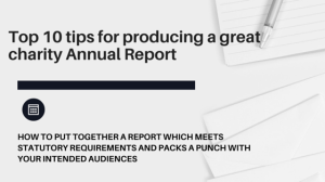 Top 10 Tips for producing a great charity Annual Report